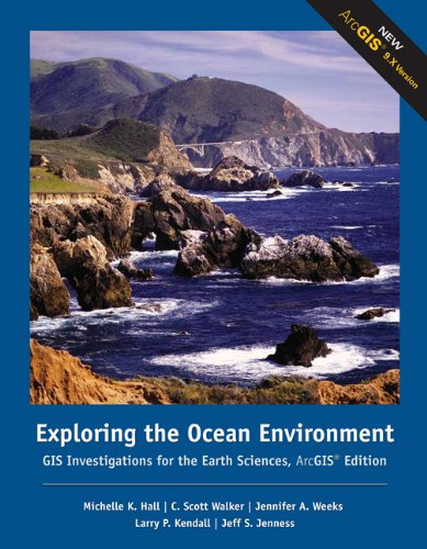 Exploring Ocean Environments: GIS Investigations for the: Michelle K. Hall,