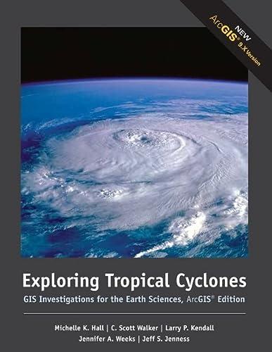 Exploring Tropical Cyclones : GIS Investigations for: C. Scott Walker;