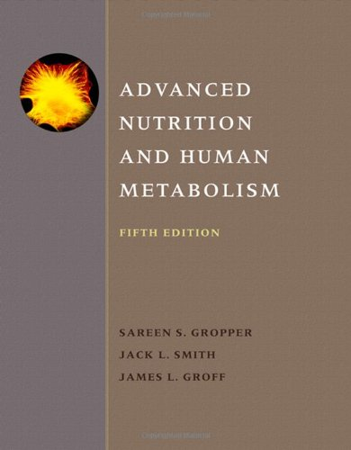 Advanced Nutrition and Human Metabolism: Gropper, Sareen S.,