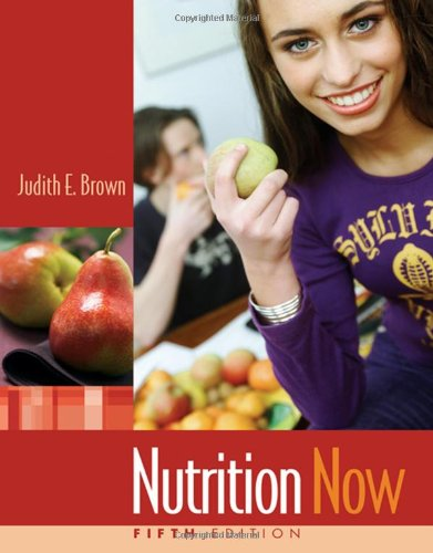 Nutrition Now (with Interactive Learning Guide for: Judith E. Brown