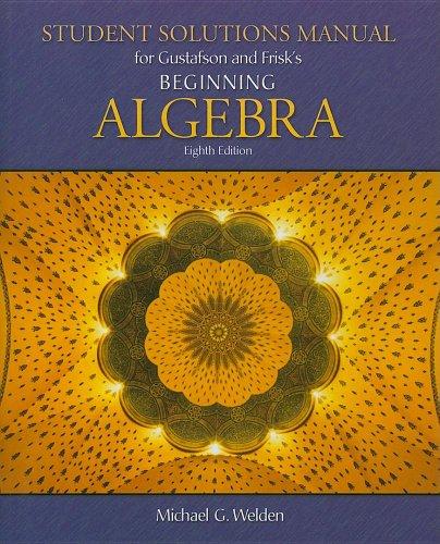 9780495118299: Student Solutions Manual for Gustafson/Frisk's Beginning Algebra, 8th