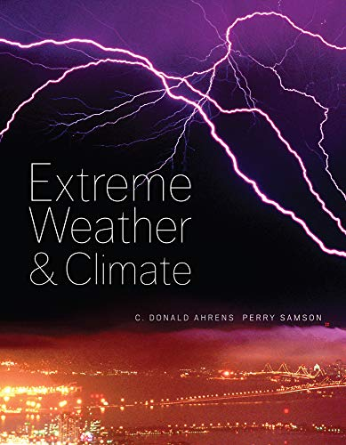 Extreme Weather and Climate: Ahrens, C. Donald; Samson, Perry J.
