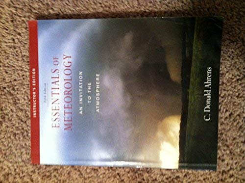 Essentials of Meteorology Fifth Edition, Instructor's Edition: C. Donald Ahrens