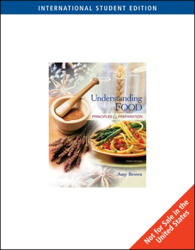 Understanding Food ,Principles &Preparation 3rd edition: AmyChristineBrown