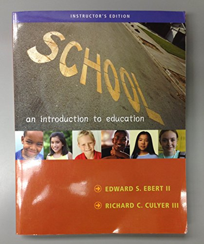 School:An Introduction to Education (Instructor's Edition): Edward S. Ebert