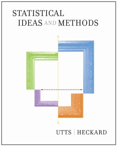Statistical Ideas and Methods (with CD-ROM and Internet Companion for Statistics) (0495122505) by Jessica M. Utts; Robert F. Heckard