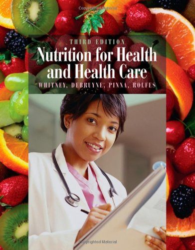 Nutrition for Health and Health Care (with: Ellie Whitney, Linda