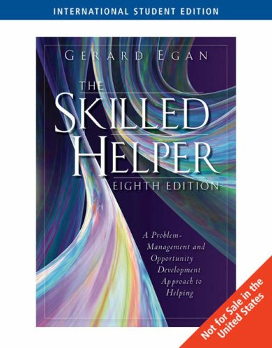 9780495127956: The Skilled Helper: A Problem-Management and Opportunity Development Approach to Helping, International Edition