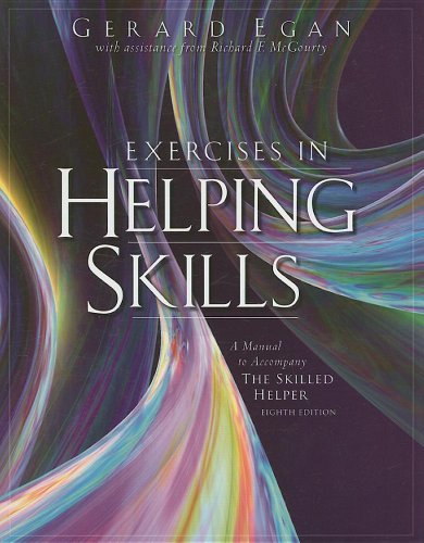 9780495127970: Exercises in Helping Skills for Egan's The Skilled Helper: A Problem-Management and Opportunity Development Approach to Helping, 8th