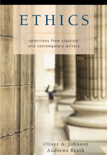 Ethics: Selections from Classic and Contemporary Writers: Oliver A. Johnson,