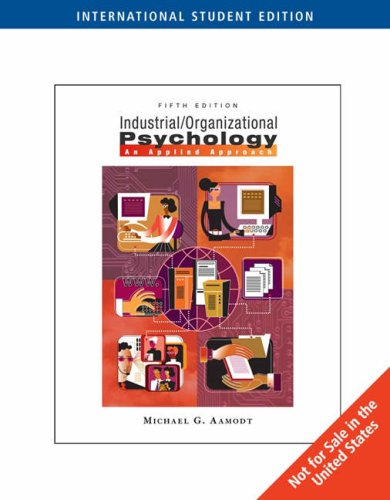 9780495130314: Industrial/Organizational Psychology: An Applied Approach