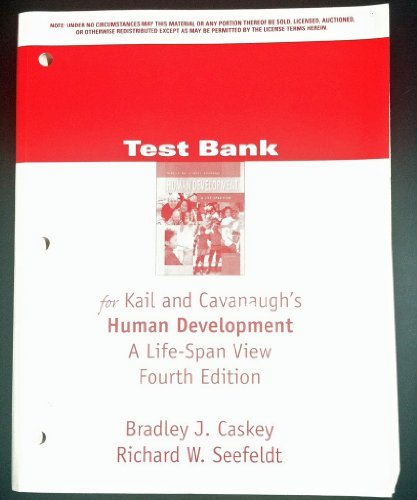 Test Bank for Kail and Cavanaugh's Human: Richard W. Seefeldt