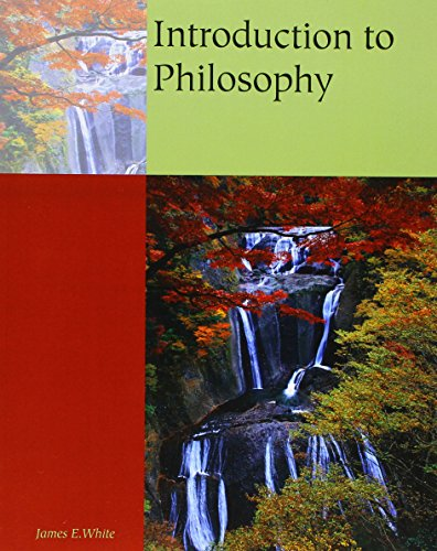 Introduction to Philosophy: White, James E.