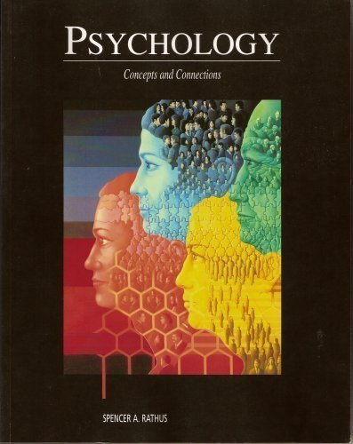 Psychology Concepts and Connections: Spencer A. Rathus