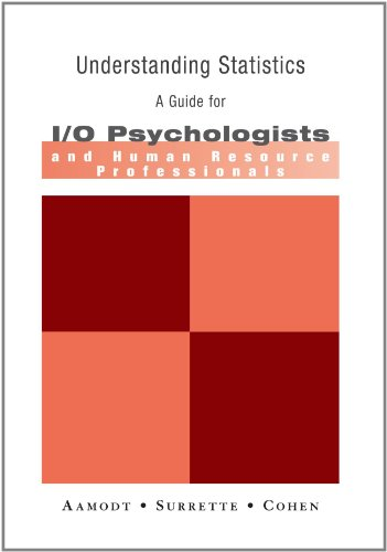 9780495186632: Understanding Statistics: A Guide for I/O Psychologists and Human Resource Professionals