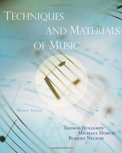Techniques and Materials of Music: From the Common Practice Period Through the Twentieth Century (...