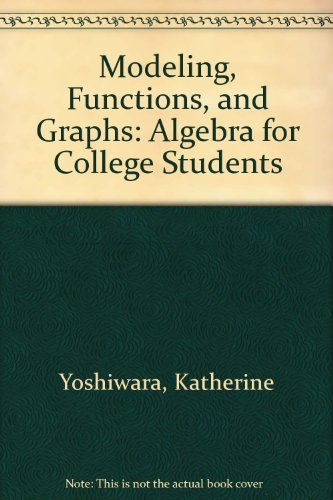 9780495190141: Modeling, Functions, and Graphs: Algebra for College Students