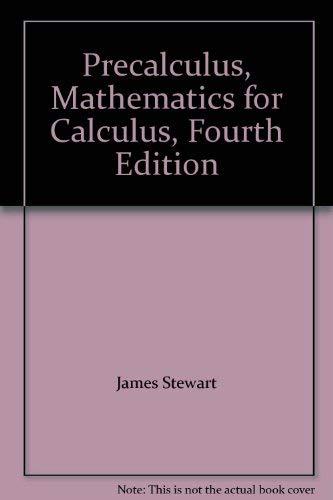 Precalculus, Mathematics for Calculus, Fourth Edition: James Stewart, Lothar