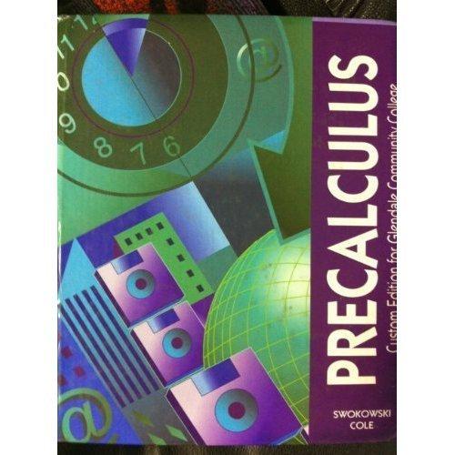 Precalculus / Swokowski/Cole (Precalculus Custom Edition for Glendale Community College):...