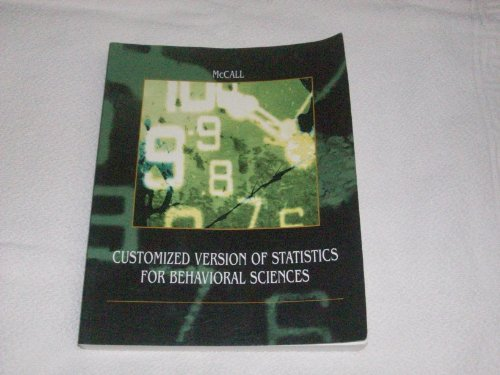 McCall Customized Version of Statistics for Behavioral Sciences Eighth Edition (0495257478) by Robert B. McCall