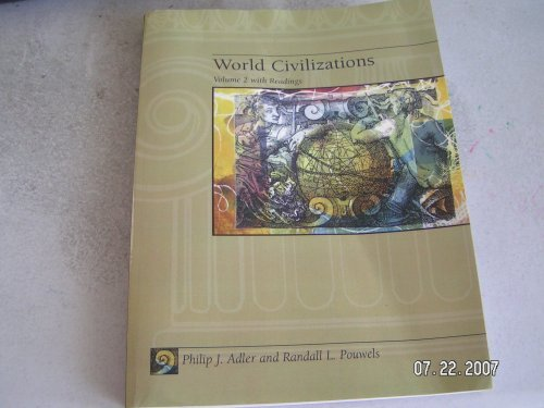World Civilizations Volume 2 With Readings: Adler