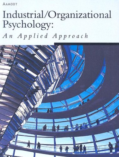 9780495271901: Industrial/Organizational Phychology: An Applied Approach