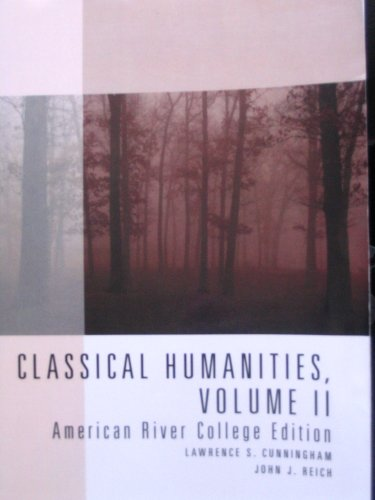 Classical Humanities Volume 2 (American River College: Lawrence S. Cunningham