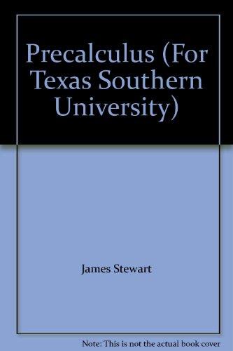 Precalculus (For Texas Southern University) (9780495280651) by James Stewart; Lothar Redlin; Salem Watson