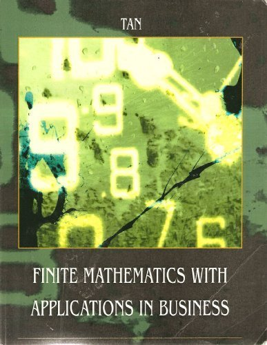 Finite Mathematics with Applications in Business: S. T. Tan