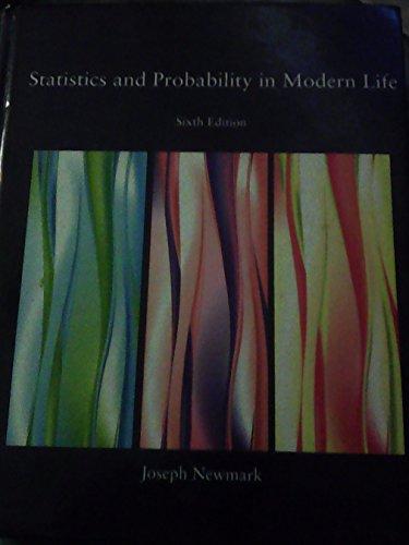 Statistics and Probability in Modern Life (Sixth Edition): Hoseph Newmrk