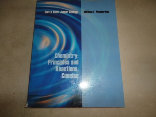 Chemistry: Principles and Reactions, Consie (Santa Rosa Junior College) (0495294667) by William L. Masterton