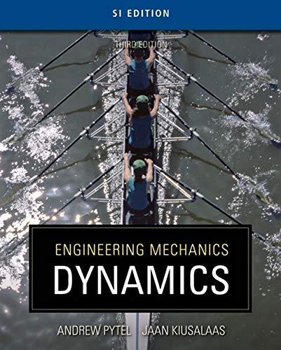 Engineering Mechanics: Dynamics - SI Version: Pytel, Andrew; Kiusalaas,