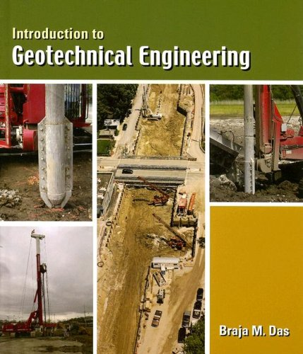 Introduction to Geotechnical Engineering: Braja M. Das