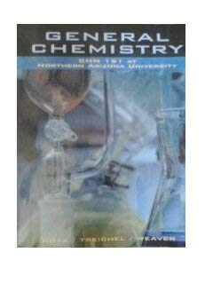 General Chemistry CHM 151 At Northern Arizona University (0495300276) by Kotz; Treichel; Weaver