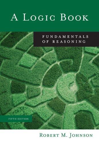 Bundle: A Logic Book: Fundamentals of Reasoning, 5th + InfoTrac College Edition: Johnson, Robert M.