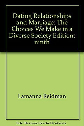9780495315483: Dating, Relationships and Marriage: The Choices We Make in a Diverse Society