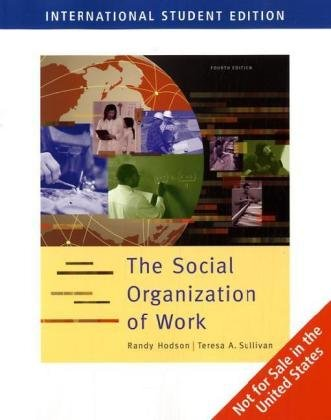 9780495319511: The Social Organization of Work (ISE)