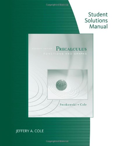 9780495382874: Student Solutions Manual for Swokowski/Cole's Precalculus: Functions and Graphs, 11th