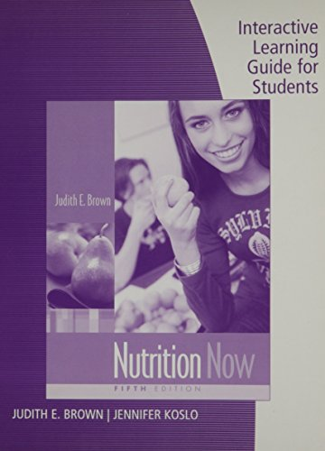 Interactive Learning Guide for Students for Nutrition: Judith E. Brown,