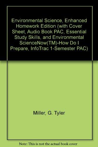 9780495387466: Environmental Science, Enhanced Homework Edition (with Cover Sheet, Audio Book PAC, Essential Study Skills, and Environmental ScienceNow™-How Do I Prepare, InfoTrac 1-Semester PAC)