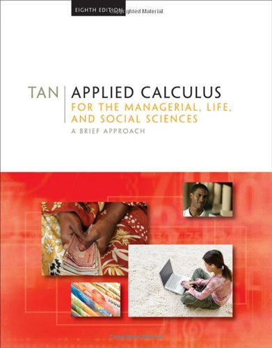9780495387541: Applied Calculus for the Managerial, Life, and Social Sciences: A Brief Approach (Available 2010 Titles Enhanced Web Assign)