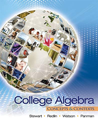 College Algebra Concepts & Contexts: James Stewart