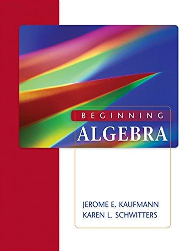 Beginning Algebra (Paperback): Jerome E Kaufmann, Karen L Schwitters