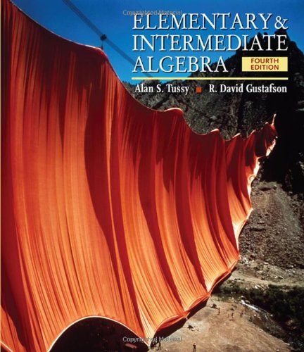 Elementary and Intermediate Algebra: Tussy, Alan S.; Gustafson, R. David