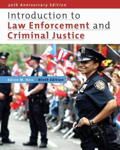 Introduction to Law Enforcement and Criminal Justice: Hess, Kären M.