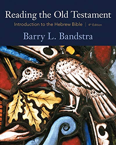 Reading the Old Testament: Introduction to the: Bandstra, Barry L.