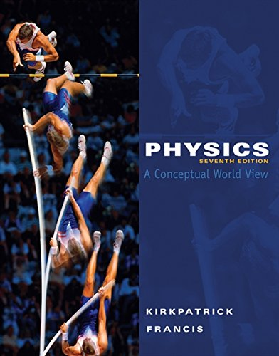 9780495391524: Physics: A Conceptual World View, 7th Edition (Available 2010 Titles Enhanced Web Assign)