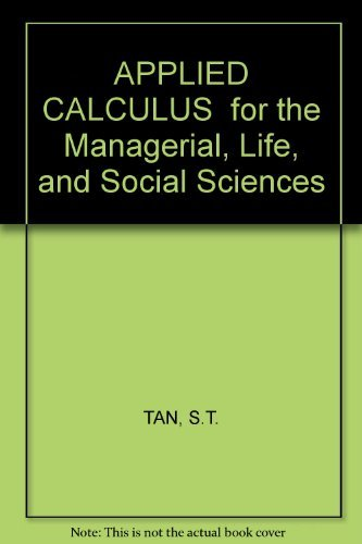 9780495392354: Applied Calculus for the Managerial, Life, and Social Sciences