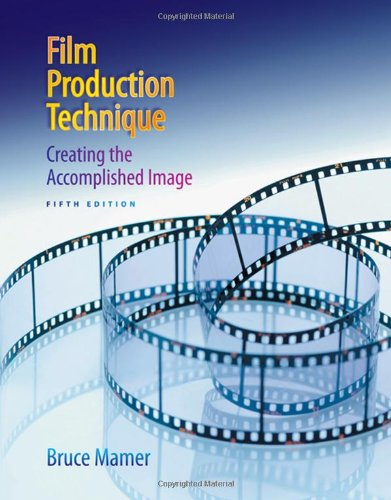 9780495411161: Film Production Technique: Creating the Accomplished Image