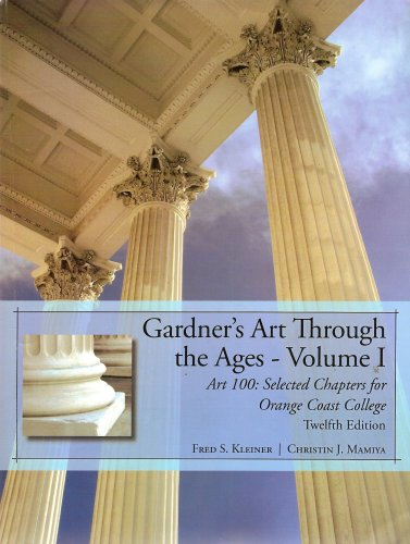 Gardner's Art Through the Ages - Volume 1; Art 100: Selected Chapters for Orange Coast College...